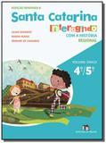 Santa catarina: interagindo com a historia regiona - Editora do brasil