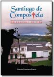 Santiago de compostela, um caminho de vida - Autor independente