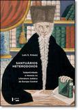 Santuarios Heterodoxos: Subjetividade e Heresia na Literatura Judaica da Europa Central - Edusp