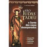 Sao judas tadeu: o santo dos desesperados - a. de franca andrade - Petrus