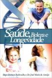 Saude, Beleza E Longevidade / Rodovalho - Sara brasil ed