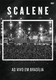Scalene - Ao Vivo em Brasília - DVD - Som livre