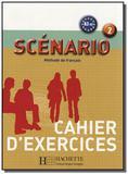 Scénario 2 (A2-B1) - Cahier dexercices - Hachette