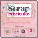 Scrap fasciculos 02 presenteie com cartoes - Memoriarte ltda
