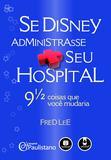 Se Disney Administrasse Seu Hospital - 9 1/2 Coisas que Você Mudaria