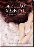 Sedução Mortal: A Lenda de Montpellier - Gutenberg - autentica