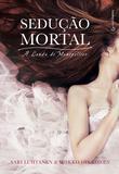 Sedução Mortal - A Lenda de Montpellier