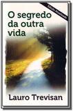 Segredo da outra vida, o - 19 ed. atualizada - Editora da mente