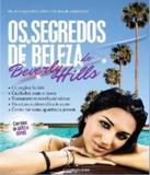 Segredos De Beleza De Beverly Hills, Os - Universo dos livros