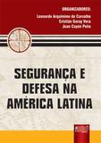 Segurança e Defesa na América Latina - Juruá