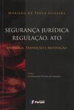 Segurança Jurídica Regulação, Ato - Mudança, Transição e Motivação - Editora forum