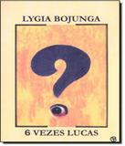 Seis Vezes Lucas - Casa lygia bojunga