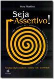 Seja Assertivo - Alta books