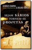 Sejam sabios, tornem-se profetas - Best seller