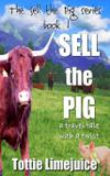 Sell the Pig - Lesley m k tither