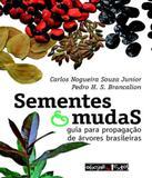 Sementes E Mudas - Guia Para Propagacao De Arvores Brasileiras - Oficina de textos