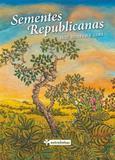 Sementes Republicanas - Entrelinhas editora