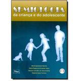 Semiologia Da Criança E Do Adolescente - Medbook