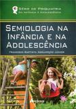 Semiologia na Infância e na Adolescência - Atheneu