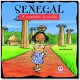 Senegal - colecao a caminho da escola - Ciranda cultural
