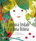Senhora verdade e a dona história, a - Ed. do brasil
