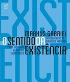 Sentido Da Existencia, O - Por Um Novo Realismo Ontologico - Civilizacao brasileira