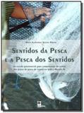 Sentidos da pesca e a pesca dos sentidos - Edufal