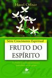Série Crescimento Espiritual - Vol. 19: FRUTO DO ESPÍRITO: 9 estudos para desenvolvimento individual ou em grupo - Shedd publicações