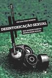 Série Cruciforme - Desintoxicação sexual - Vida nova