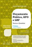 Série Provas & Concursos - Orçamento Público, Afo e Lrf - Teoria e Questões