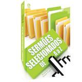 Sermões Selecionados de A a Z - Evandro de Souza Lopes - Casa publicadora assembleia de deus