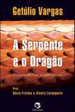 Serpente e o dragao, a - getulio vargas - Sulina