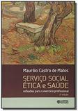 SERVICO SOCIAL ETICA E SAUDE - 2a ED - Cortez