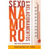 Sexo, Namoro e Relacionamentos - Gerald Hiestand - Monergismo