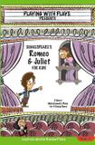 Shakespeare's Romeo  Juliet for Kids - Playing with plays