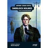 Sherlock Holmes: Casos Extraordinários - Ftd