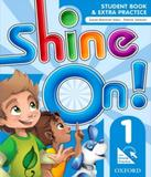 Shine On! 1 - Student Book With Online Practice Pack - Oxford