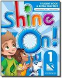 Shine on! 1 student book with online practice pack - Oxford