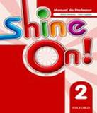 Shine On! 2 - Teachers Book Pack - Oxford