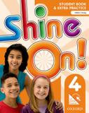 Shine on! 4 sb with online extra practice - 1st ed - Oxford university