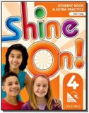 Shine on! 4 - student book with online practice pa - Oxford