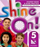 Shine On! 5 - Student Book With Online Practice Pack - Oxford