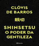 Shinsetsu - O Poder Da Gentileza - Planeta