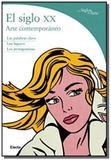 Siglo xx, el: arte contemporaneo - Electa