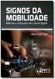Signos da mobilidade: marcas e consumo na cultura - Appris