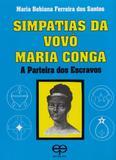 Simpatias da Vovó Maria Conga.A Parteira dos Escravos - Eco