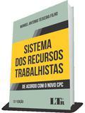 Sistema dos Recursos Trabalhistas - 13Ed/17 - Ltr editora