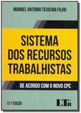 Sistema dos recursos trabalhistas - 13ed/17 - Ltr