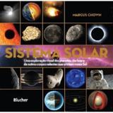 Sistema Solar - Uma Exploração Visual dos Planetas, das Luas e de Outro Corpos Celetes Que Orbitam - Edgar blucher
