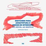 Sketching para Arquitetura e Design de Interiores - Gg brasil